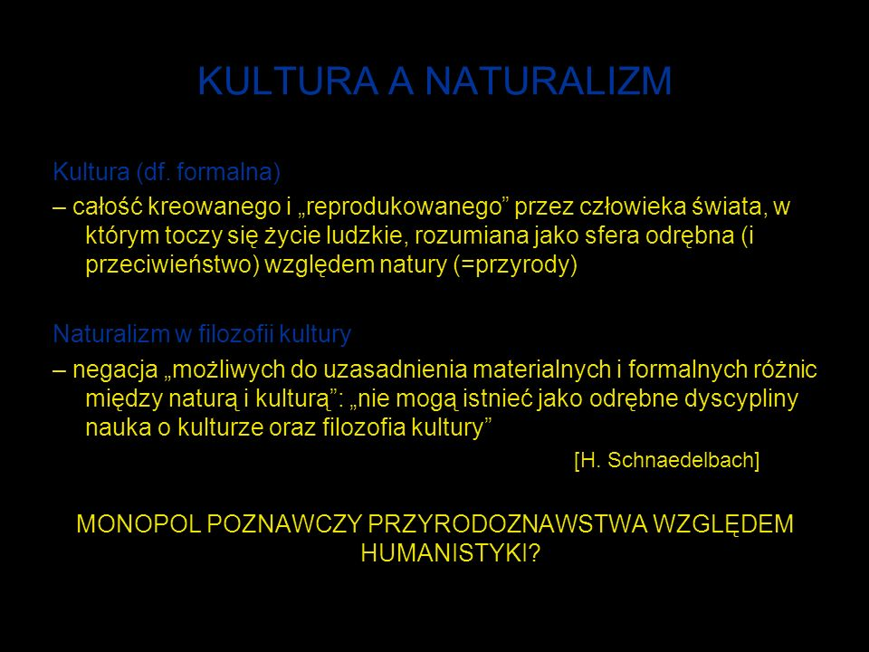 KULTURA A NATURALIZM Kultura (df.