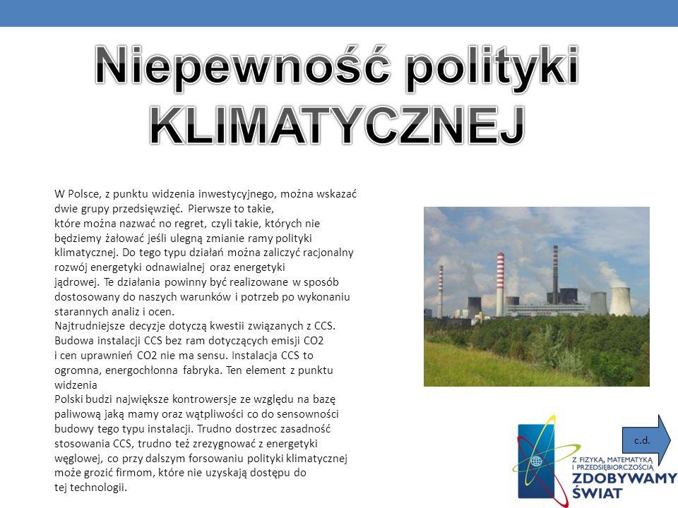 W Polsce, z punktu widzenia inwestycyjnego, można wskazać dwie grupy przedsięwzięć. Pierwsze to takie, które można nazwać no regret, czyli takie, któr