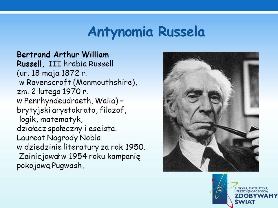 Antynomia Russela Bertrand Arthur William Russell, III hrabia Russell (ur. 18 maja 1872 r. w Ravenscroft (Monmouthshire), zm. 2 lutego 1970 r. w Penrh