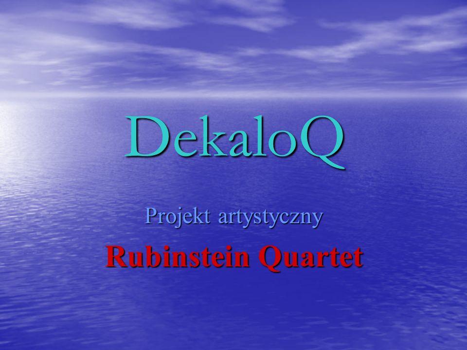 DekaloQ Projekt artystyczny Rubinstein Quartet