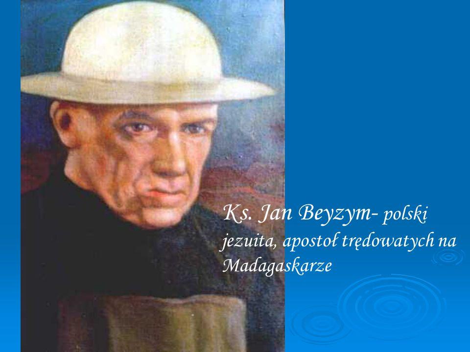 Ks. Jan Beyzym- polski jezuita, apostoł trędowatych na Madagaskarze