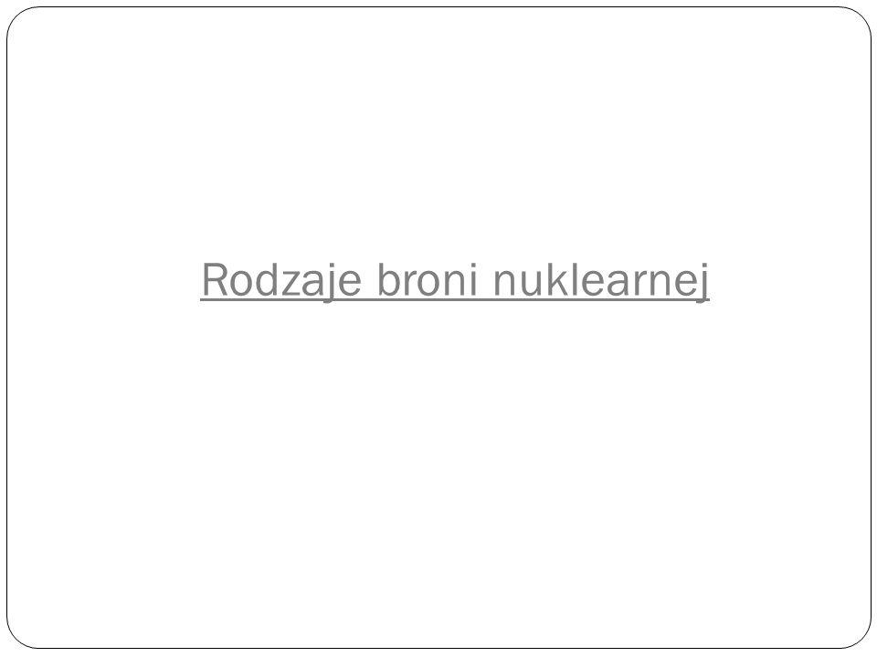 Bomba atomowa Bomba atomowa czerpie swoj ą energi ę z reakcji rozszczepienia ci ęż kich j ą der atomowych (np.