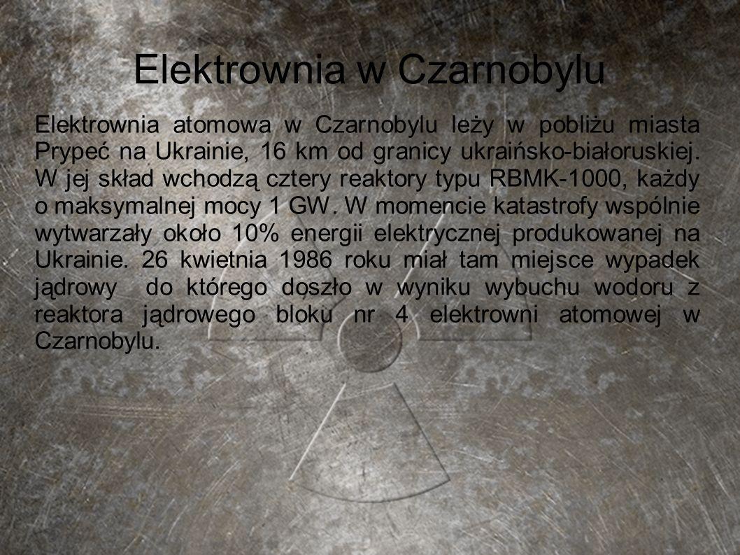 Elektrownia w Czarnobylu Elektrownia atomowa w Czarnobylu leży w pobliżu miasta Prypeć na Ukrainie, 16 km od granicy ukraińsko-białoruskiej. W jej skł