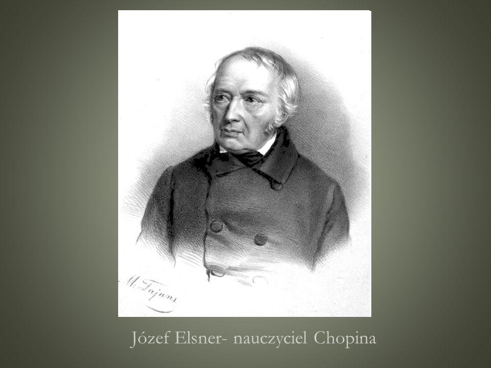 Józef Elsner- nauczyciel Chopina
