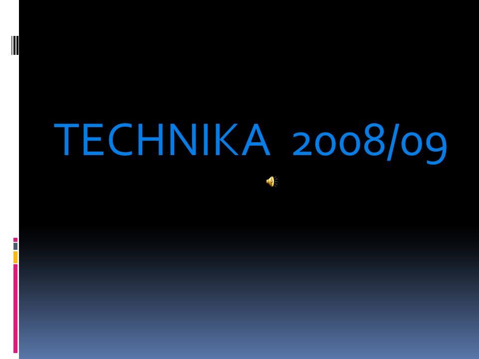 TECHNIKA 2008/09