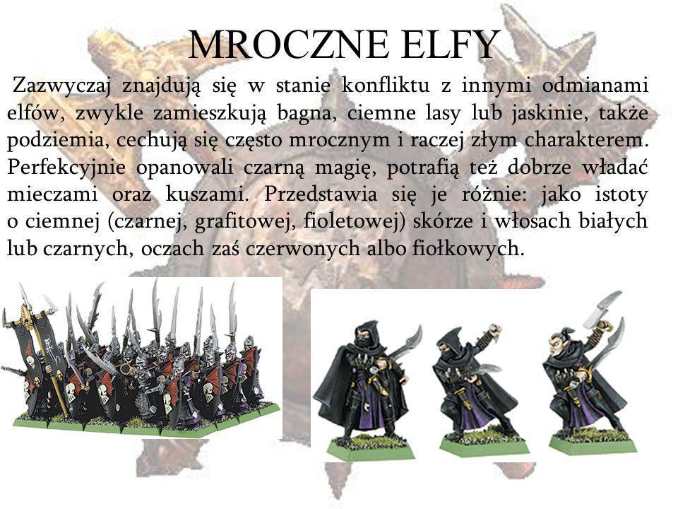 MROCZNE ELFY Zazwyczaj znajdują się w stanie konfliktu z innymi odmianami elfów, zwykle zamieszkują bagna, ciemne lasy lub jaskinie, także podziemia,