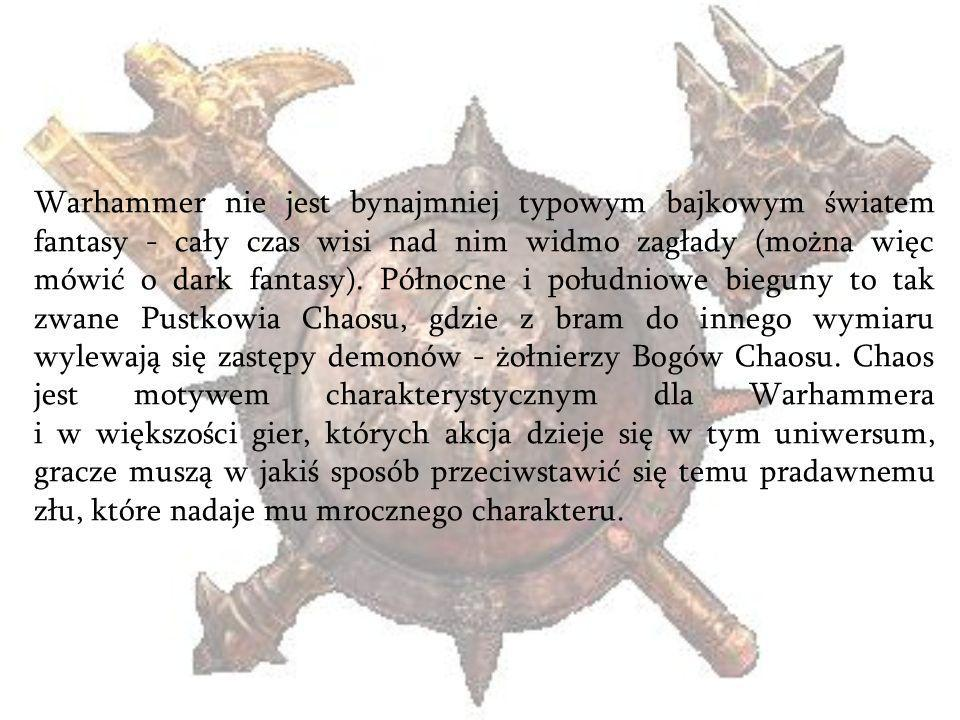 Rasy i narodowości dostępne w Warhammerze Ludzie Imperium (Empire) Bretonnia (Bretonnia) Kislev (Kislev) Elfy Elfy Wysokiego Rodu (High Elves) Mroczne Elfy (Dark Elves) Leśne Elfy (Wood Elves) Krasnoludy Krasnoludy (Dwarves) Krasnoludy Chaosu (Chaos Dwarves) Chaos Hordy Chaosu (Hordes of Chaos) Bestie Chaosu (Beasts of Chaos) Nieumarli Królowie Grobowców (Tomb Kings) Wampiry (Vampire Counts) Ogry Królestwa Ogrów (Ogres Kingdoms) Zielonoskórzy Orkowie i Gobliny (Orks & Goblins) Zwierzoludzie Skaveni (Skavens) Jaszczuroludzie (Lizardmen)