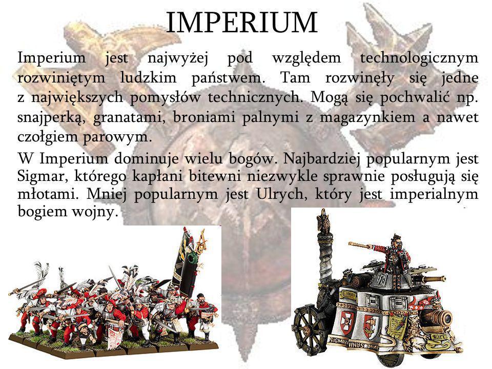 IMPERIUM Imperium jest najwyżej pod względem technologicznym rozwiniętym ludzkim państwem. Tam rozwinęły się jedne z największych pomysłów technicznyc