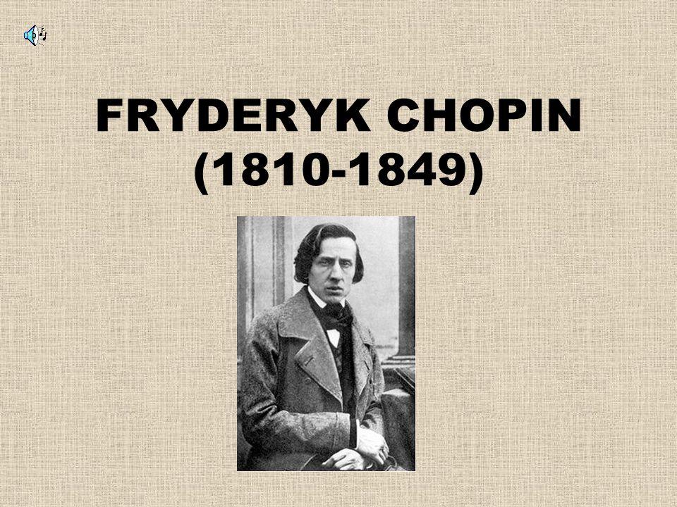 FRYDERYK CHOPIN (1810-1849)
