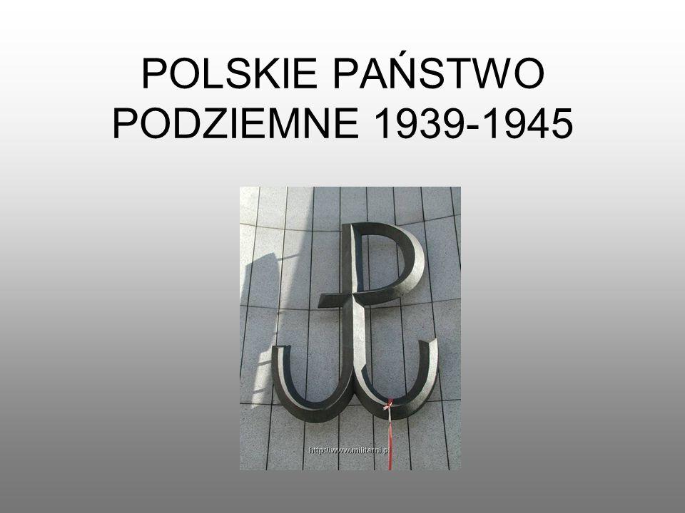 POLSKIE PAŃSTWO PODZIEMNE 1939-1945