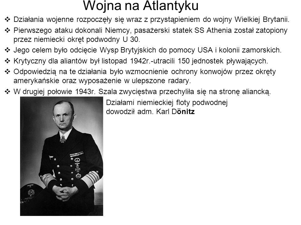 Wojna na Atlantyku Działania wojenne rozpoczęły się wraz z przystąpieniem do wojny Wielkiej Brytanii. Pierwszego ataku dokonali Niemcy, pasażerski sta