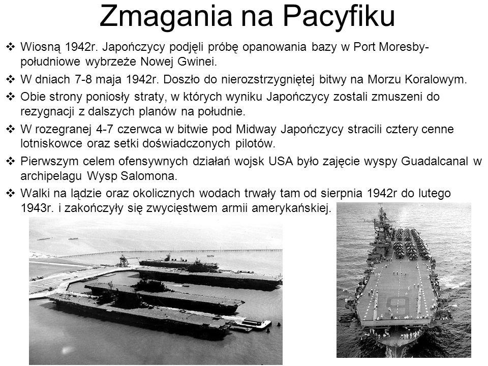 Zmagania na Pacyfiku Wiosną 1942r. Japończycy podjęli próbę opanowania bazy w Port Moresby- południowe wybrzeże Nowej Gwinei. W dniach 7-8 maja 1942r.