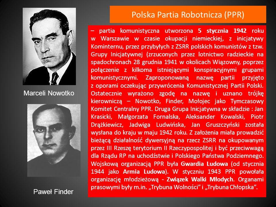 Polska Partia Robotnicza (PPR) – partia komunistyczna utworzona 5 stycznia 1942 roku w Warszawie w czasie okupacji niemieckiej, z inicjatywy Komintern