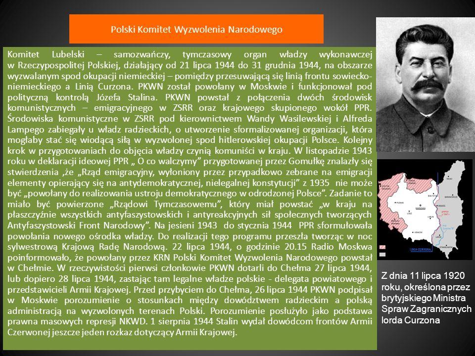 Polski Komitet Wyzwolenia Narodowego Komitet Lubelski – samozwańczy, tymczasowy organ władzy wykonawczej w Rzeczypospolitej Polskiej, działający od 21