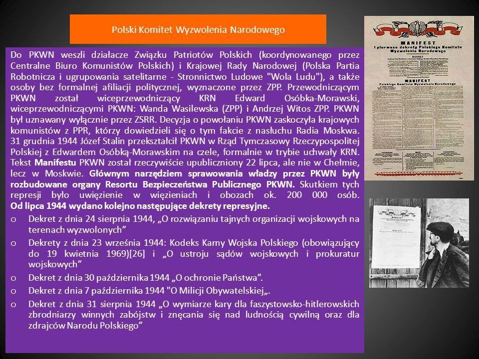 Polski Komitet Wyzwolenia Narodowego Do PKWN weszli działacze Związku Patriotów Polskich (koordynowanego przez Centralne Biuro Komunistów Polskich) i