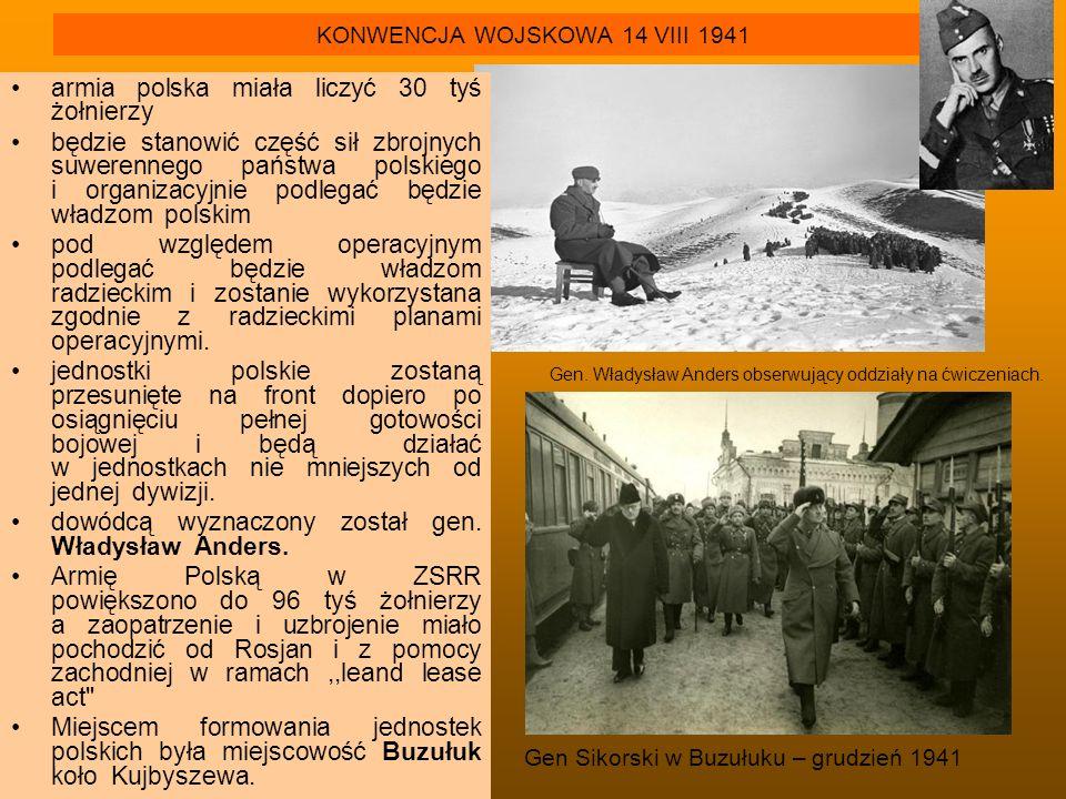 KONWENCJA WOJSKOWA 14 VIII 1941 armia polska miała liczyć 30 tyś żołnierzy będzie stanowić część sił zbrojnych suwerennego państwa polskiego i organiz