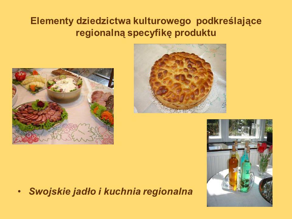 Elementy dziedzictwa kulturowego podkreślające regionalną specyfikę produktu Sprzedaż produktów regionalnych i lokalnych