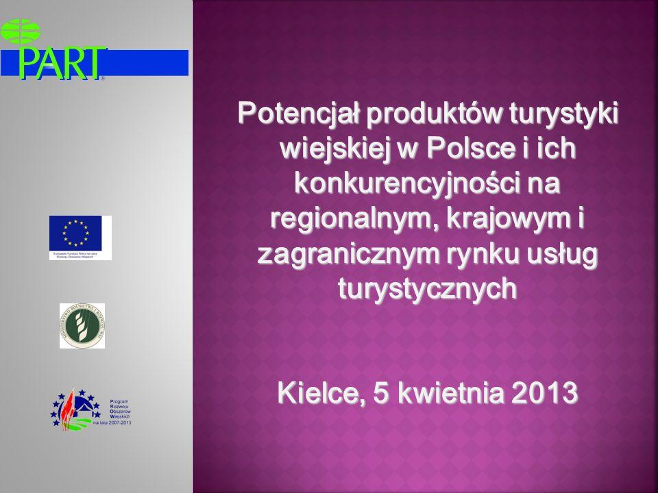 Potencjał produktów turystyki wiejskiej w Polsce i ich konkurencyjności na regionalnym, krajowym i zagranicznym rynku usług turystycznych Kielce, 5 kw