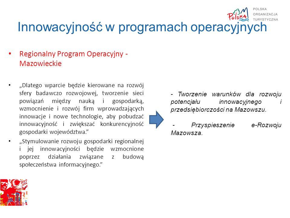 Innowacyjność w programach operacyjnych Regionalny Program Operacyjny - Mazowieckie Dlatego wparcie będzie kierowane na rozwój sfery badawczo rozwojow
