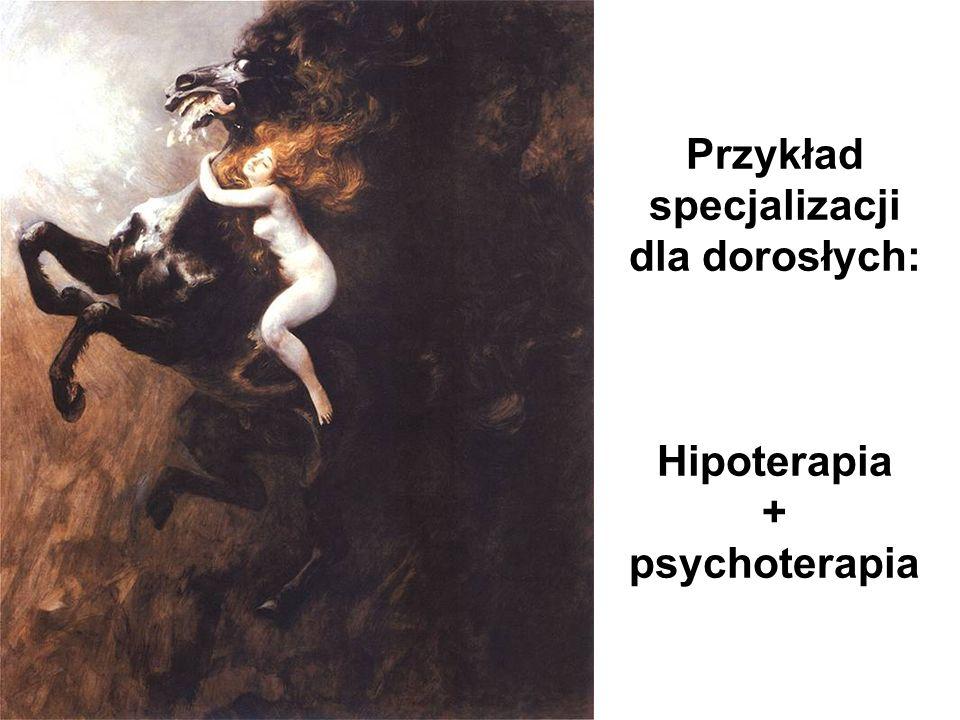 Przykład specjalizacji dla dorosłych: Hipoterapia + psychoterapia