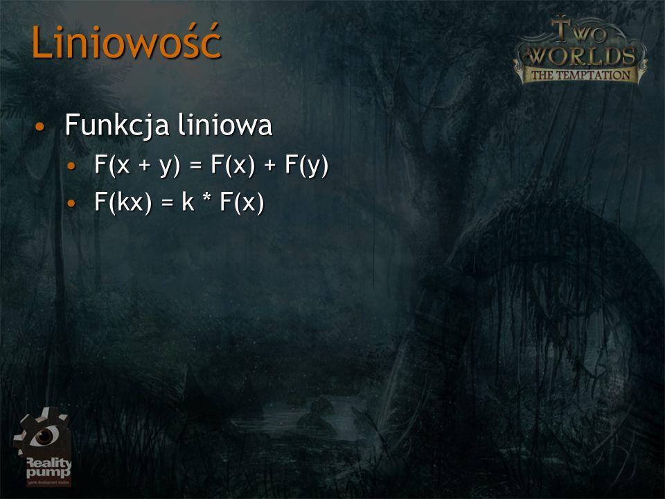 Funkcja liniowaFunkcja liniowa F(x + y) = F(x) + F(y)F(x + y) = F(x) + F(y) F(kx) = k * F(x)F(kx) = k * F(x) Liniowość