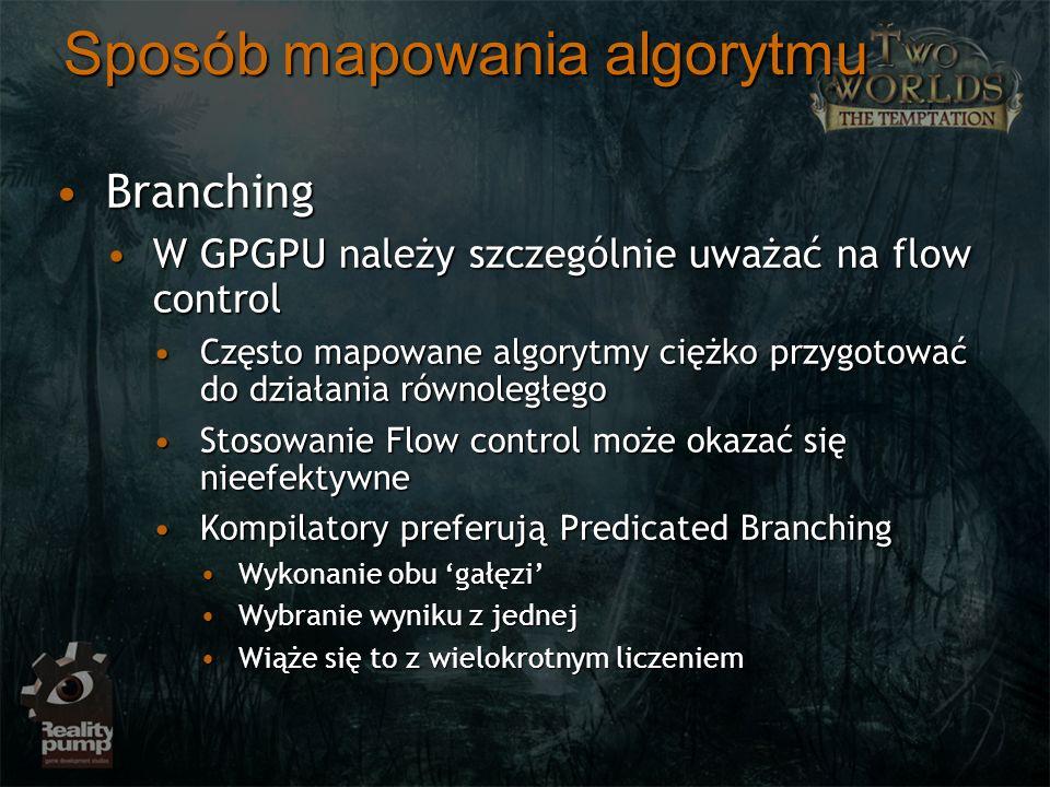 Sposób mapowania algorytmu BranchingBranching W GPGPU należy szczególnie uważać na flow controlW GPGPU należy szczególnie uważać na flow control Częst