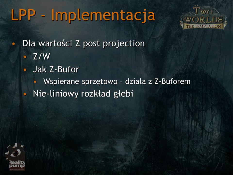 Dla wartości Z post projectionDla wartości Z post projection Z/WZ/W Jak Z-BuforJak Z-Bufor Wspierane sprzętowo – działa z Z-BuforemWspierane sprzętowo