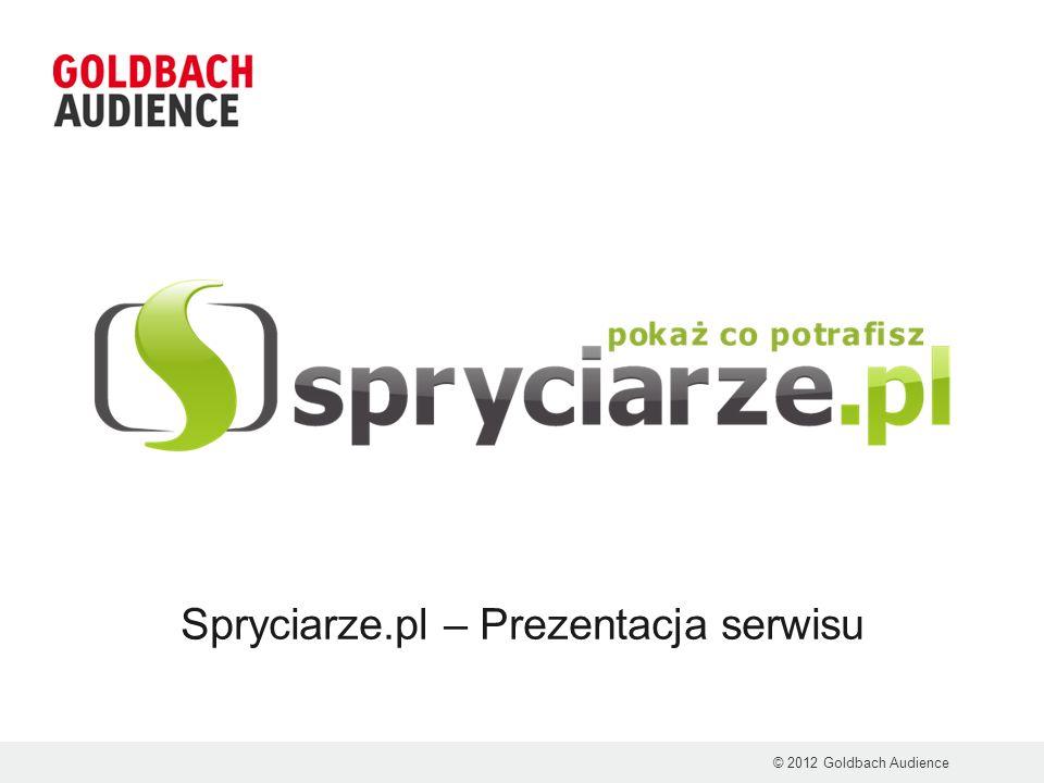 Spryciarze.pl – Prezentacja serwisu © 2012 Goldbach Audience