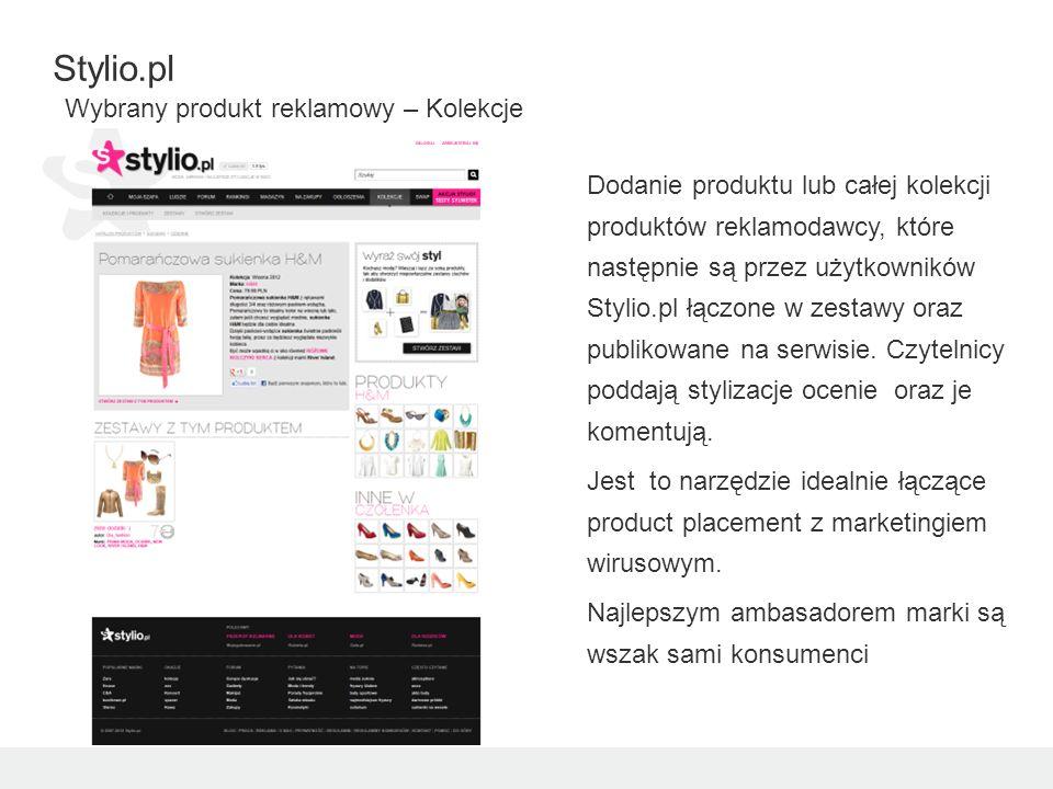 Dodanie produktu lub całej kolekcji produktów reklamodawcy, które następnie są przez użytkowników Stylio.pl łączone w zestawy oraz publikowane na serwisie.