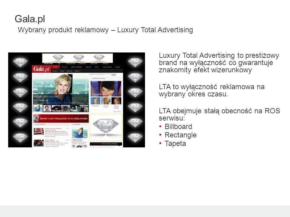 Gala.pl Wybrany produkt reklamowy – Luxury Total Advertising Luxury Total Advertising to prestiżowy brand na wyłączność co gwarantuje znakomity efekt wizerunkowy LTA to wyłączność reklamowa na wybrany okres czasu.