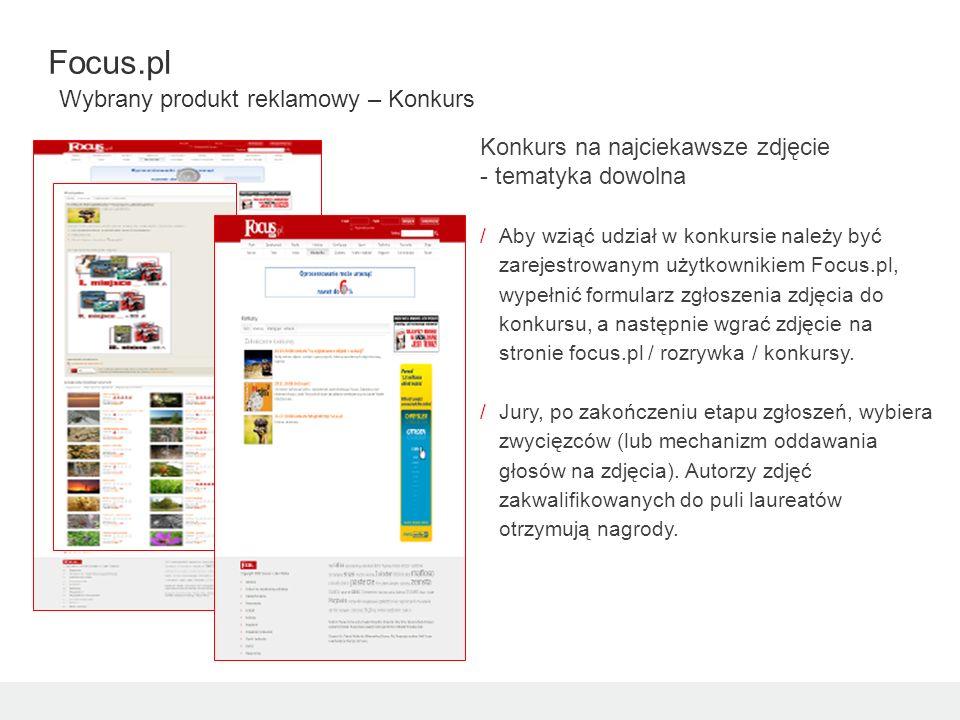 Focus.pl Wybrany produkt reklamowy – Konkurs Konkurs na najciekawsze zdjęcie - tematyka dowolna /Aby wziąć udział w konkursie należy być zarejestrowan