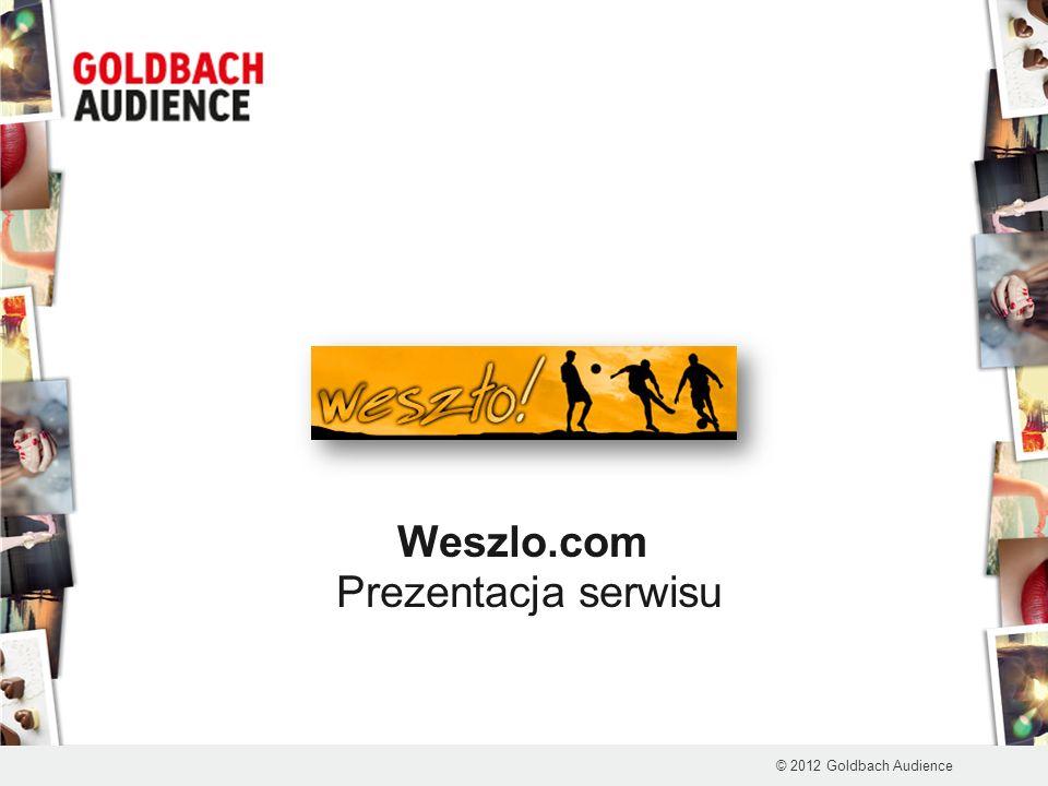 Weszlo.com Prezentacja serwisu © 2012 Goldbach Audience