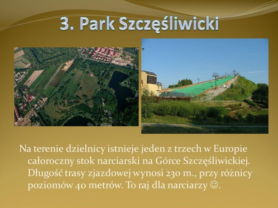 Na terenie dzielnicy istnieje jeden z trzech w Europie całoroczny stok narciarski na Górce Szczęśliwickiej. Długość trasy zjazdowej wynosi 230 m., prz