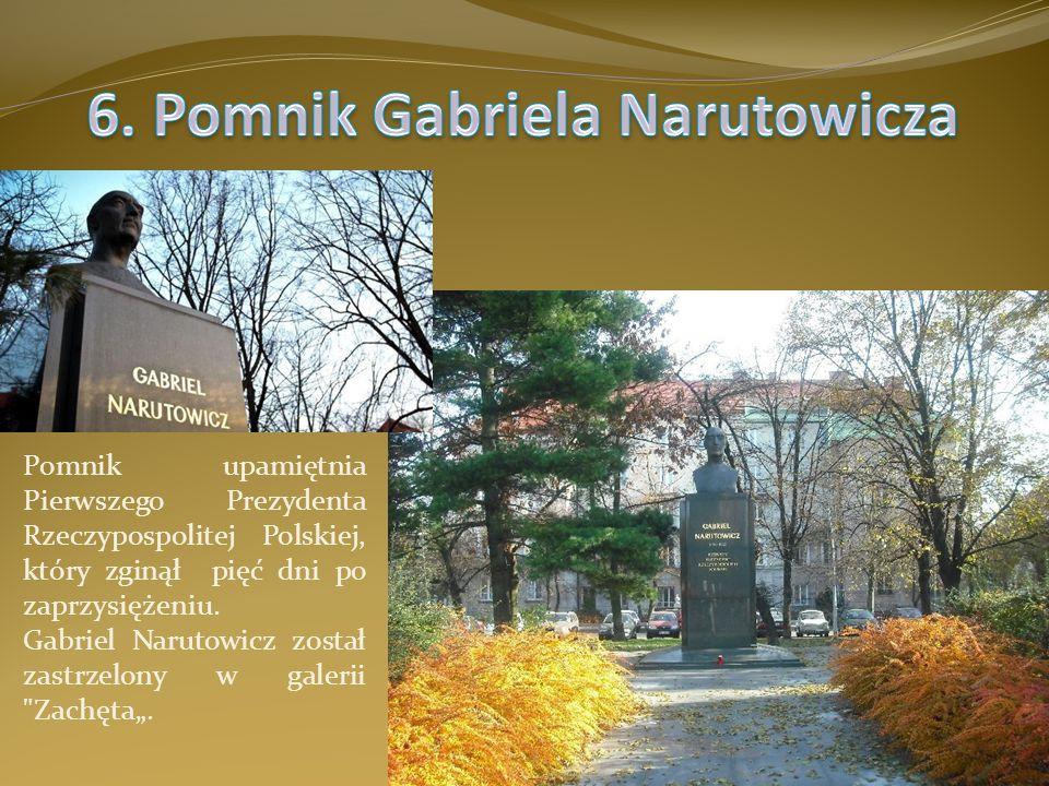 Pomnik upamiętnia Pierwszego Prezydenta Rzeczypospolitej Polskiej, który zginął pięć dni po zaprzysiężeniu. Gabriel Narutowicz został zastrzelony w ga