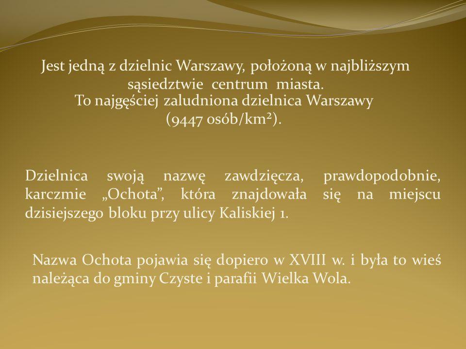 Jest jedną z dzielnic Warszawy, położoną w najbliższym sąsiedztwie centrum miasta. To najgęściej zaludniona dzielnica Warszawy (9447 osób/km²). Dzieln