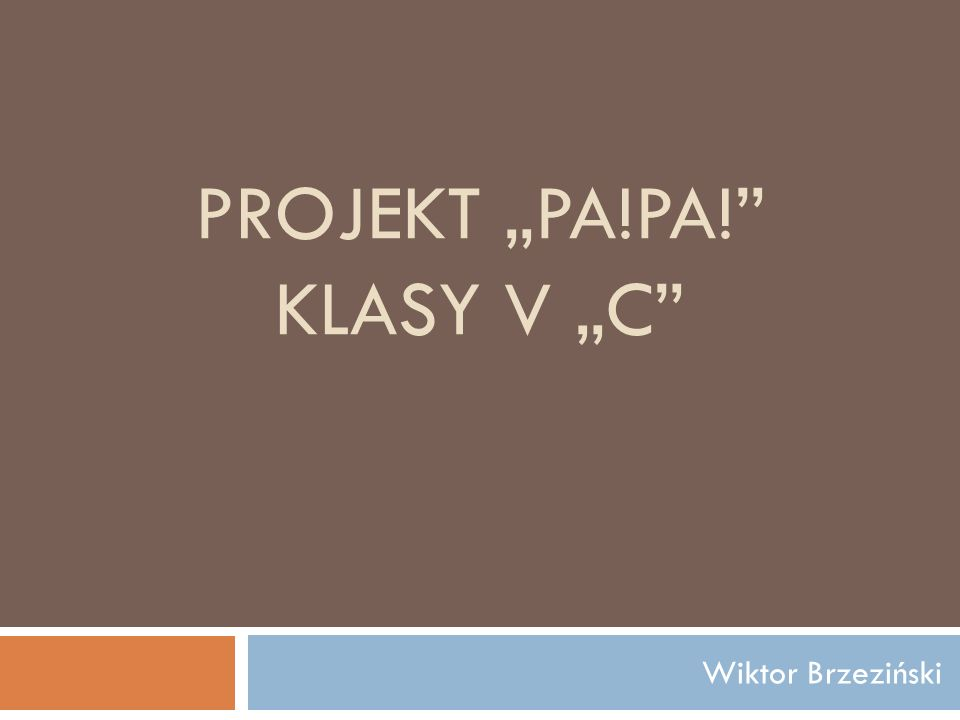 PROJEKT PA!PA! KLASY V C Wiktor Brzeziński