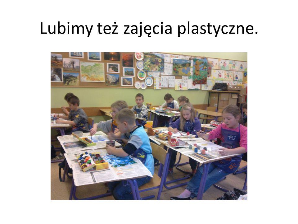 Lubimy też zajęcia plastyczne.