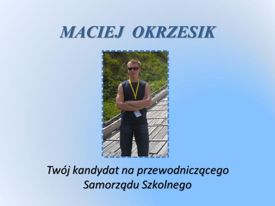 Nazywam się Maciej Okrzesik i jestem obecnie uczniem klasy 3f.