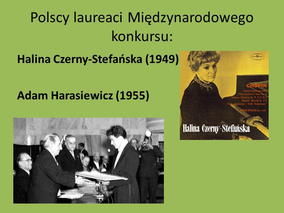 Polscy laureaci Międzynarodowego konkursu: Halina Czerny-Stefańska (1949) Adam Harasiewicz (1955)