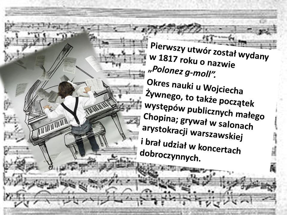 Pierwszy utwór został wydany w 1817 roku o nazwie Polonez g-moll.