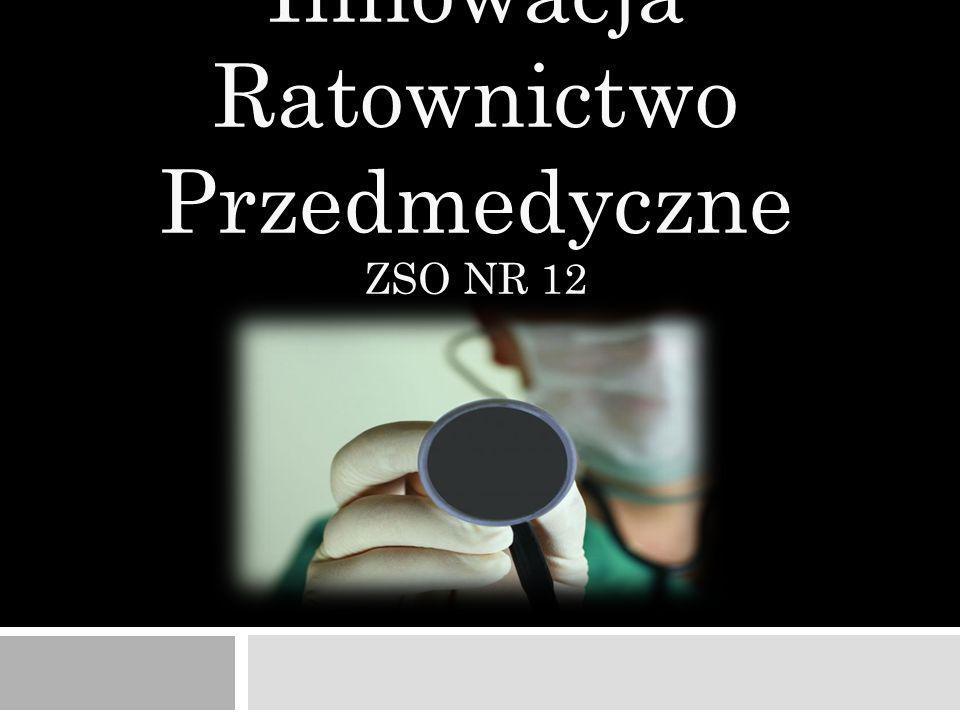 Innowacja Ratownictwo Przedmedyczne ZSO NR 12