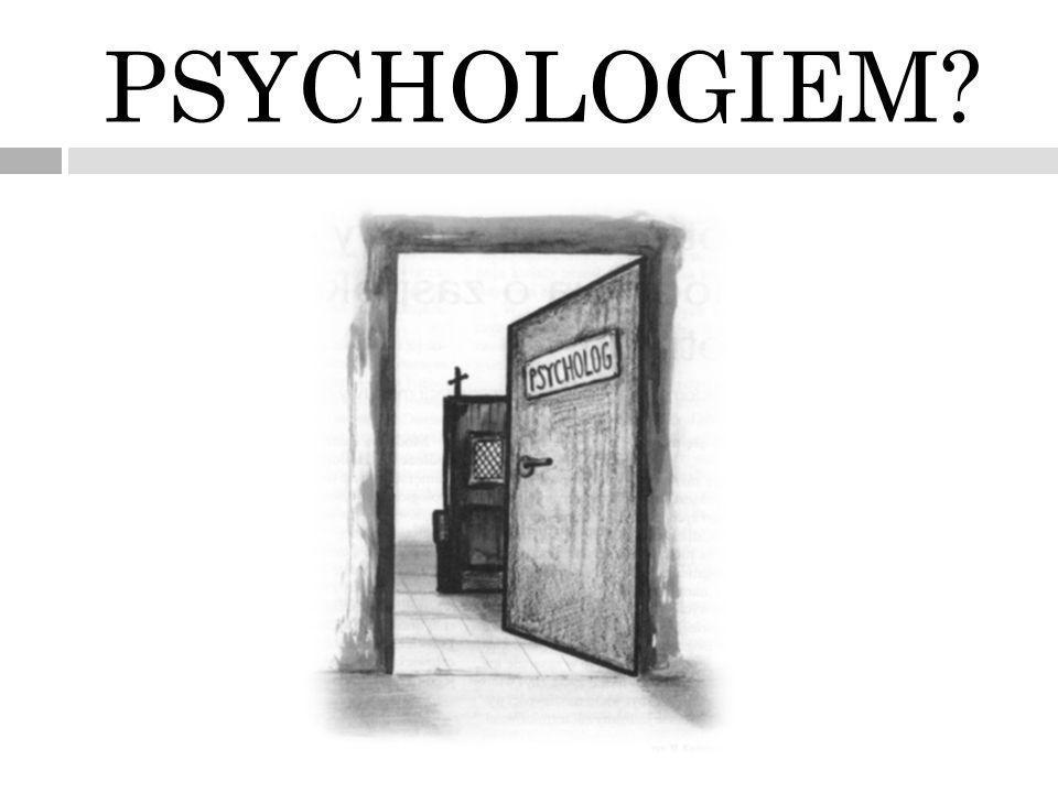 PSYCHOLOGIEM?