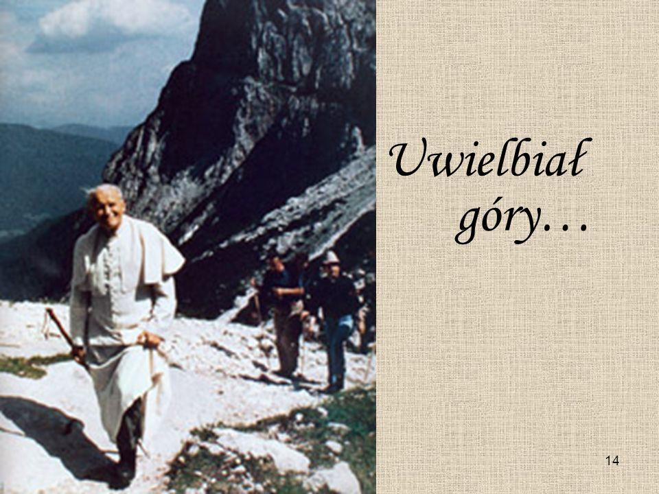 14 Uwielbiał góry…