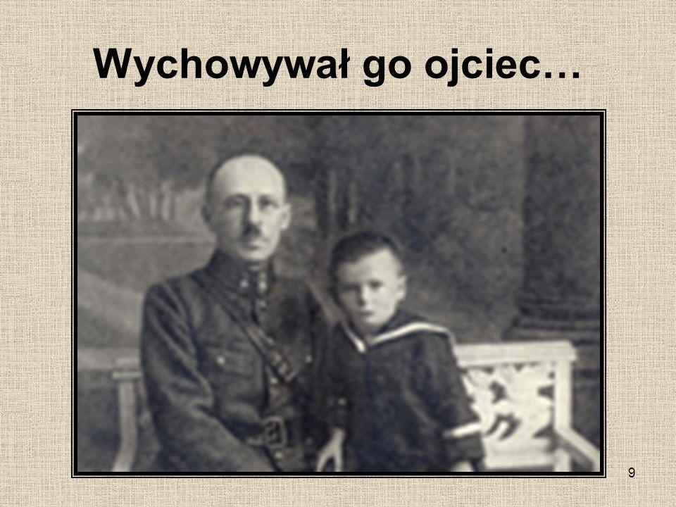 9 Wychowywał go ojciec…