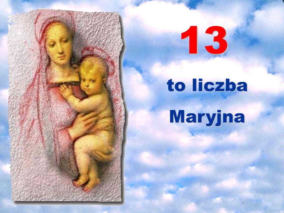 13 to liczba Maryjna