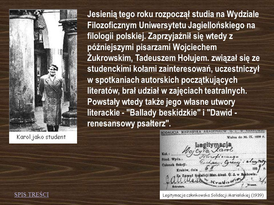 Jesienią tego roku rozpoczął studia na Wydziale Filozoficznym Uniwersytetu Jagiellońskiego na filologii polskiej.