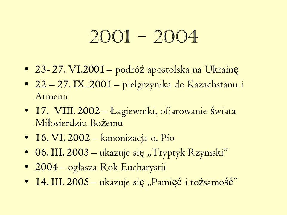 2001 - 2004 23- 27.VI.2001 – podró ż apostolska na Ukrain ę 22 – 27.