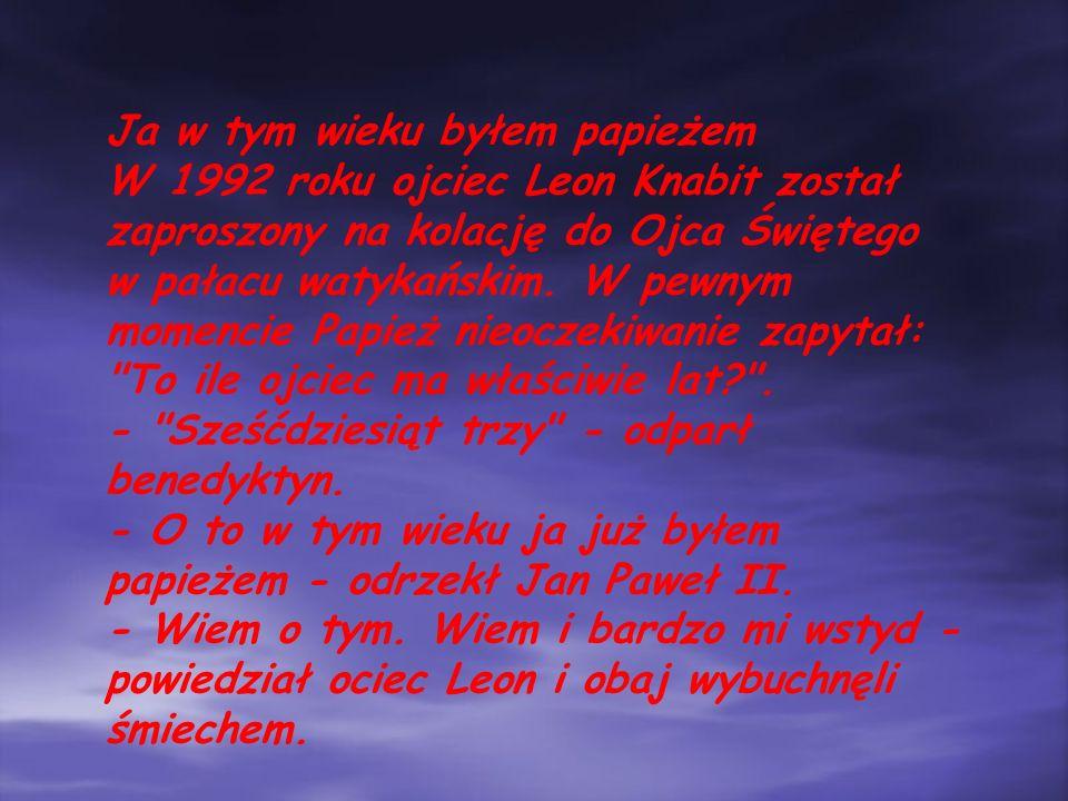 Niesforny Papież Jak wiadomo podczas wizyty w 1999 roku w Polsce Jan Paweł II zachorował i z tego powodu odwołano jego wizytę w Gliwicach. Ojciec Świę