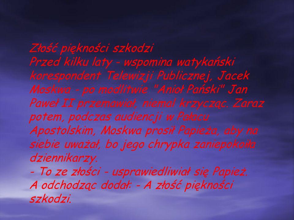 Jakoś człapię Podczas czwartej pielgrzymki do Ojczyzny, w Olsztynie, dziennikarzowi