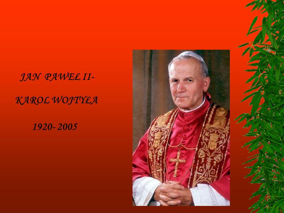 2- kwietnia 2005 o godz..21 37 w wigilię Święta Miłosierdzia Bożego Ojciec Święty Jan Paweł II odszedł do domu Ojca